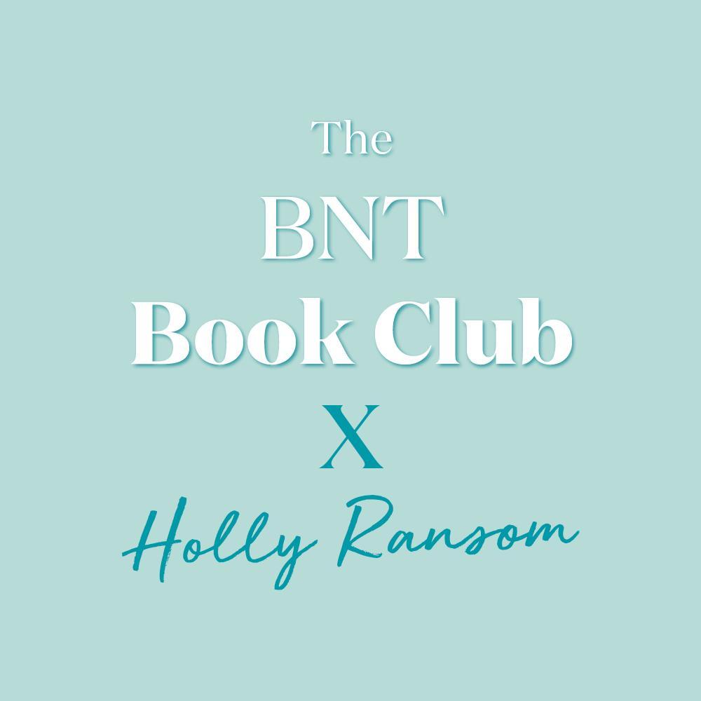 The BNT Book Club x Holly Ransom