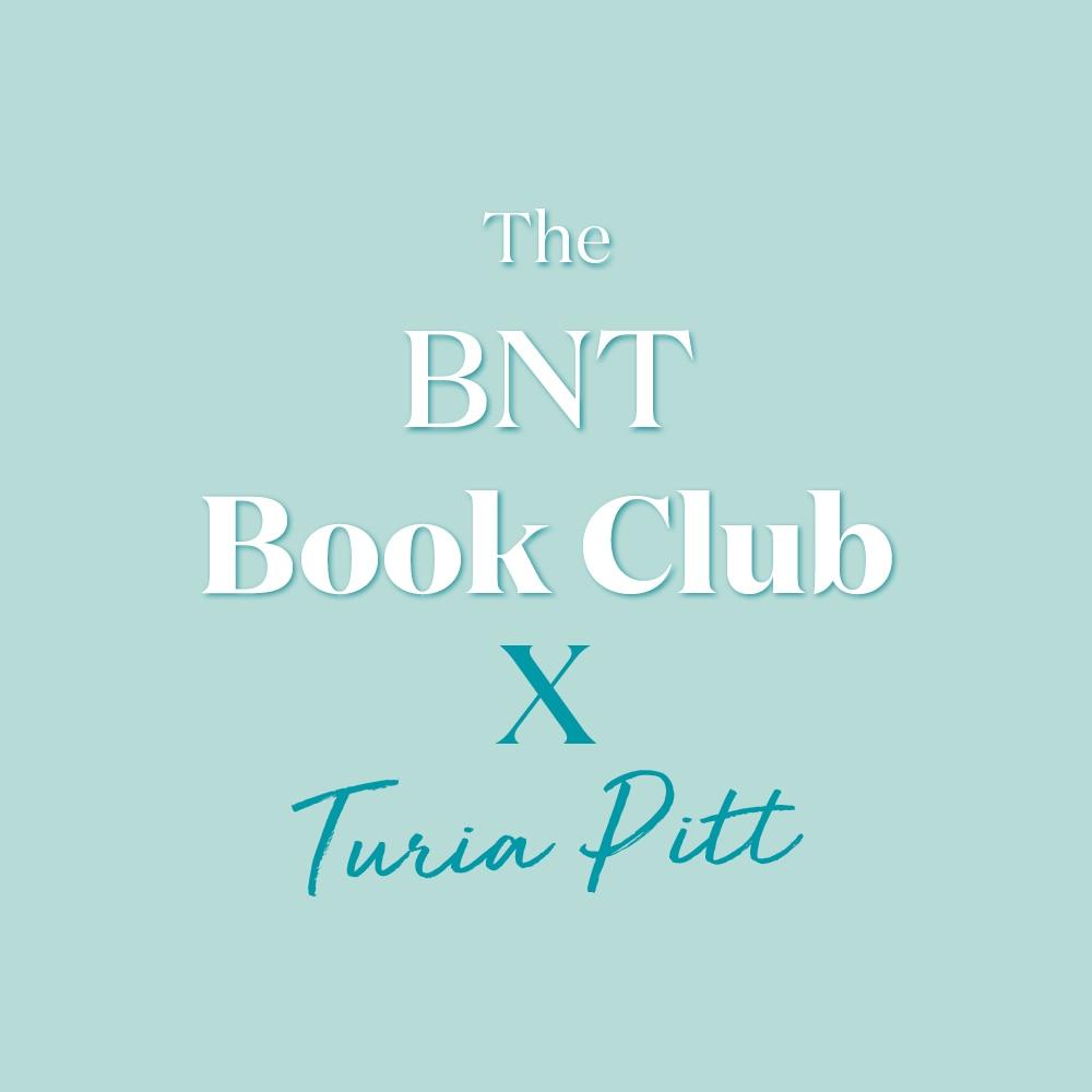 The BNT Book Club - Turia Pitt