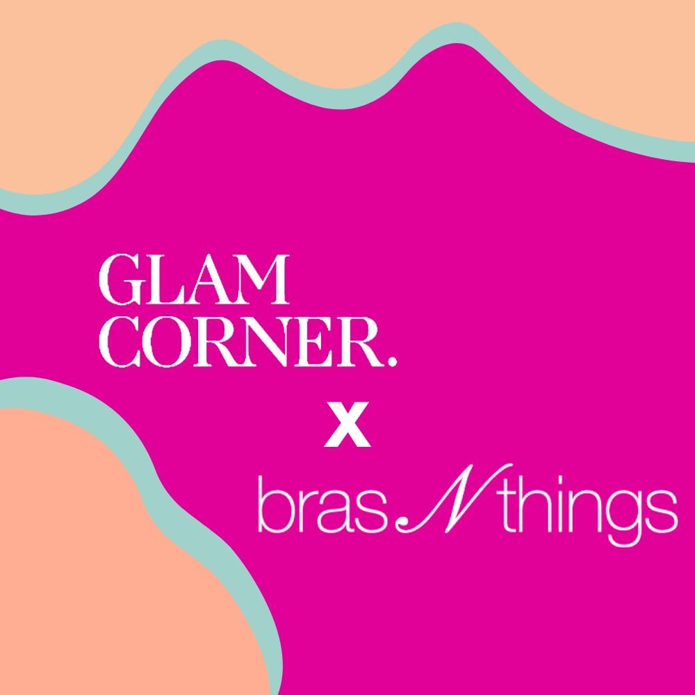 GlamCorner x Bras N Things