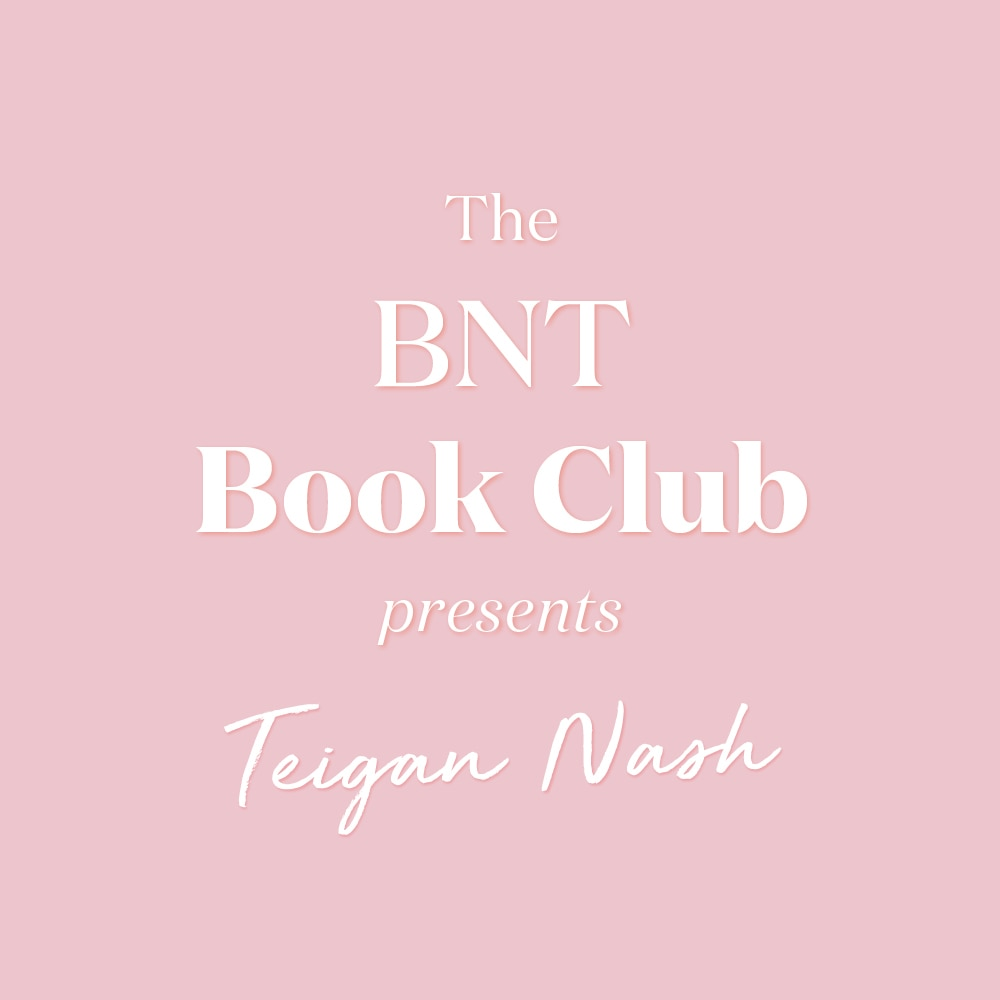 The BNT Book Club - Teigan