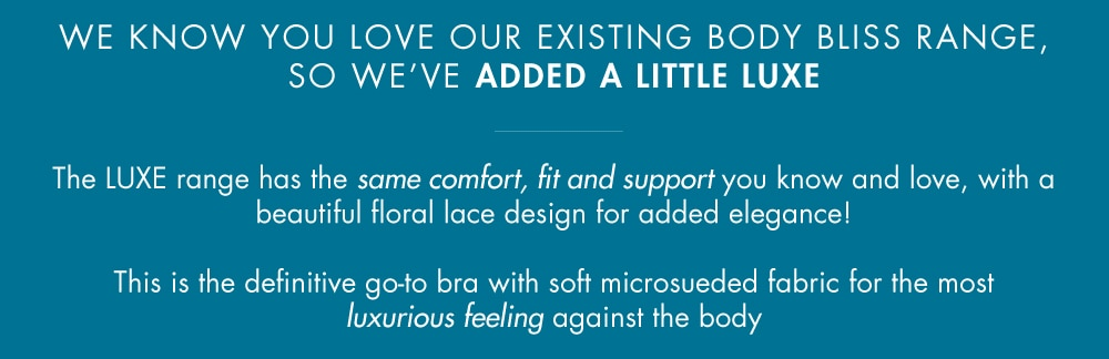 The comfort, fit and support of the Body Bliss bra with a beautiful floral design